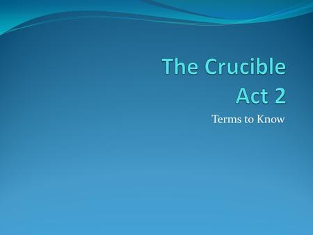 the crucibles irony Miller would find this definition ironic, as in his play he depicts how the court system and salem's theocracy serve only to convolute and blur truth, instead of strengthening 2 and enhancing it those challenged people's moral characters and miller's mind classified them as either tragic heroes or villains.