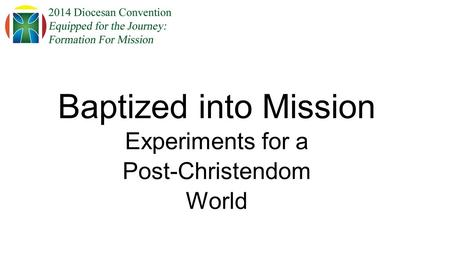 Baptized into Mission Experiments for a Post-Christendom World.