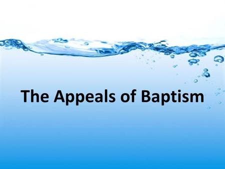 The Appeals of Baptism.