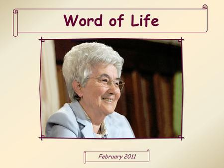 "Word of Life February 2011 ""All who are led by the Spirit of God are children of God"" (Rom 8,14)."