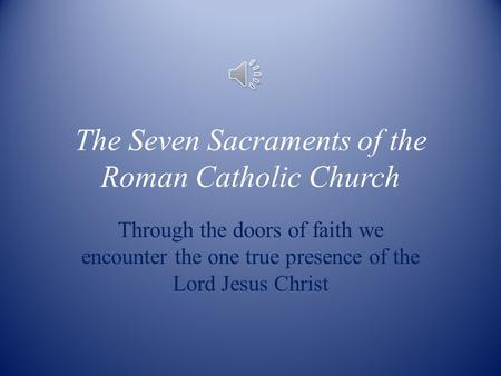 The Seven Sacraments of the Roman Catholic Church