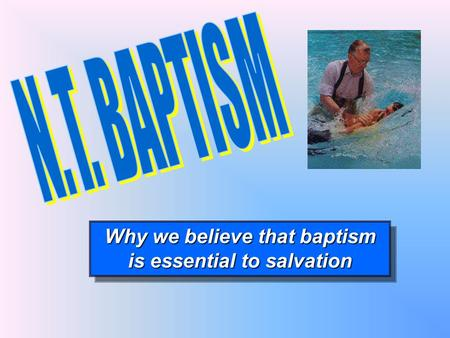 Why we believe that baptism is essential to salvation.