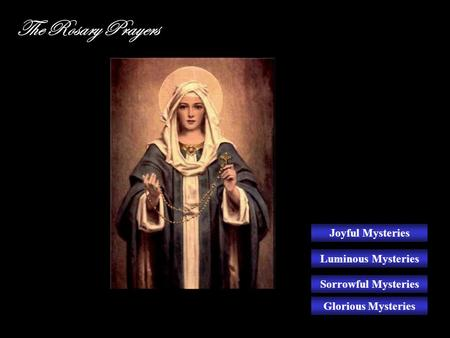 The Rosary Prayers Joyful Mysteries Luminous Mysteries