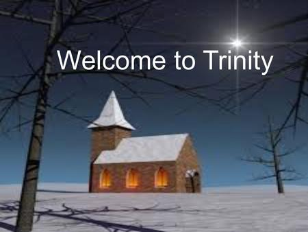 "Welcome to Trinity. ""More Like You"" Trinity Adult Choir."