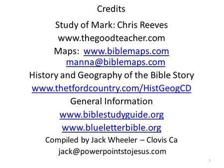 Credits Study of Mark: Chris Reeves  Maps:   History and.