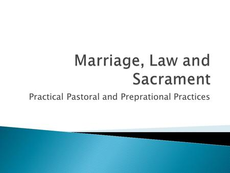 Practical Pastoral and Preprational Practices.