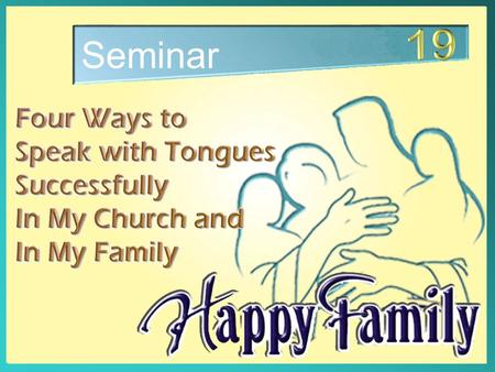 Seminar. Four Ways to Speak with Tongues Successfully.