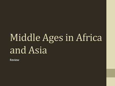 Middle Ages in Africa <strong>and</strong> Asia