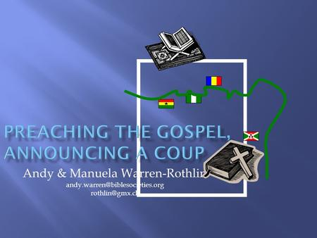 Preaching the Gospel, Announcing a Coup