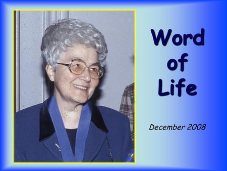 Word of Life December 2008  Not my will but yours be done.  (Lk 22,42)