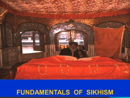 FUNDAMENTALS OF SIKHISM. CONCEPT OF <strong>GURU</strong> IN SIKHISM: The Word is <strong>Guru</strong>. God anointed <strong>Guru</strong> Nanak with His Word, His Wisdom (Logos), and the Gurus whole.