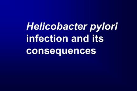 Helicobacter pylori infection and its consequences.