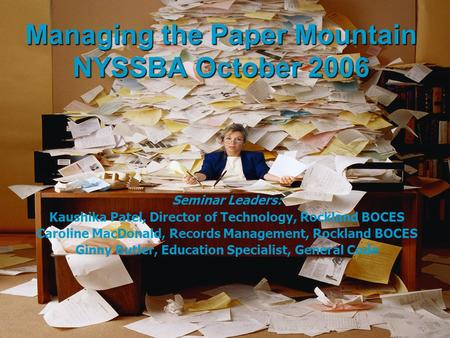 Managing the Paper Mountain NYSSBA October 2006