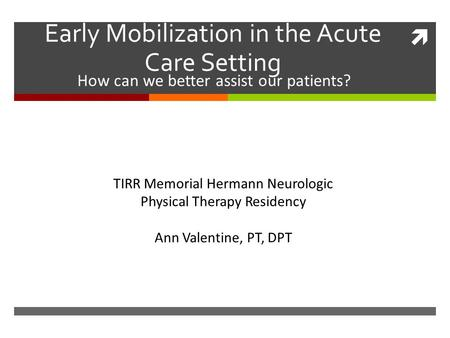 Early Mobilization in the Acute Care Setting
