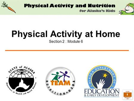 1 Physical Activity at Home Section 2 : Module 6.