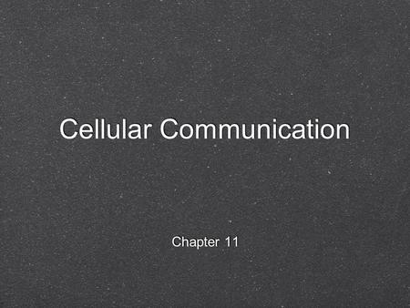 Cellular Communication Chapter 11 Local communication In what ways do cells communicate locally? In what ways do cells communicate over longer distances?In.