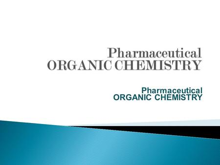 Pharmaceutical ORGANIC CHEMISTRY.  Optical Isomerism  Polarimeter  Chirality  Chiral compounds  Enantiomers and diastereomers  Racemate.