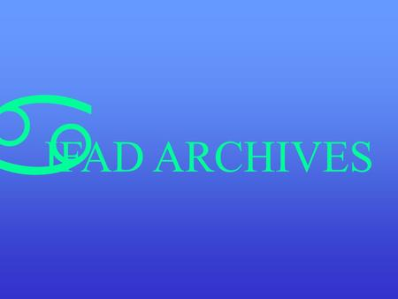 A IFAD ARCHIVES. Placement of the Archives in the organizational chart OPV PMD EAD Information Resources Centre FAD Archives.