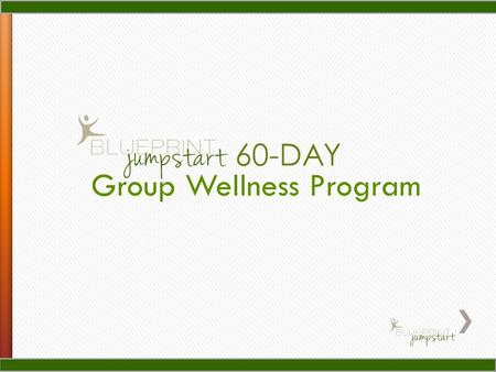 Group Wellness Program 60-DAY. Get moving! Get Moving! Lack of exercise kills as many people as smoking. One third of adults does not get enough exercise.