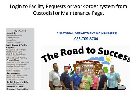 Login to Facility Requests or work order system from Custodial or Maintenance Page.