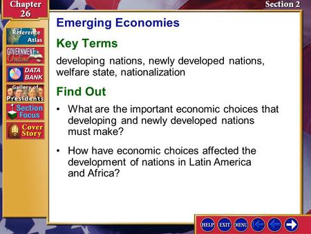 Section 2 Introduction-1 Emerging Economies Key Terms developing nations, newly developed nations, welfare state, nationalization Find Out How have economic.