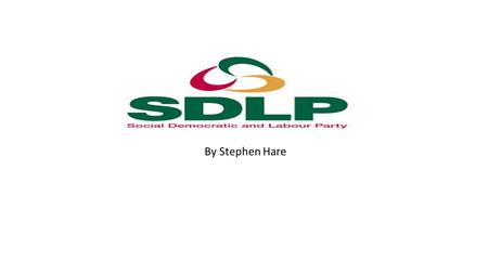 By Stephen Hare. Introduction to the Party Some see the SDLP as first and foremost a party now representing Catholic middle class interests, with voters.