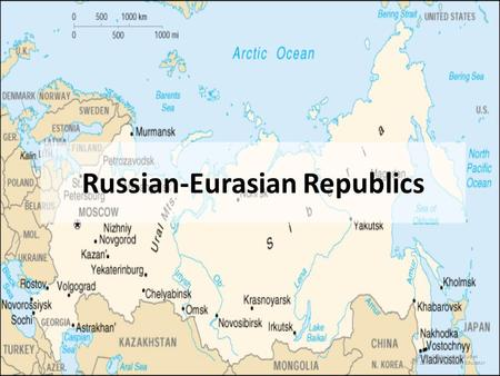 Russian-Eurasian Republics Sixth Grade Social Studies Mr. Zahn F.R. Dantzler, Educator.