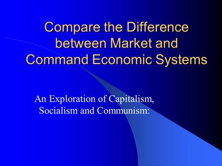 """compare and contrast free market and command economy In a command economy although many people characterize the us economy as a """"free market economy,"""" it is clearly a mixed publishing as infoplease."""