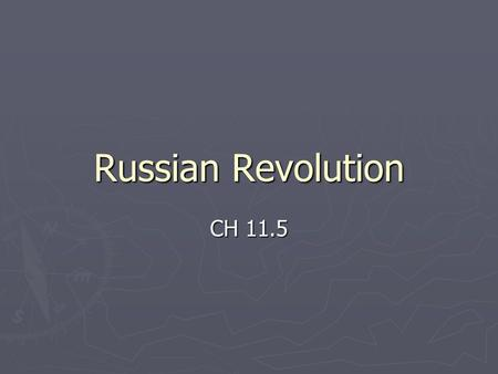 Russian Revolution CH 11.5. Russian Czars ► ► Russian Czars were autocrats with unlimited power. ► ► Czars owned railroads, industrial plants, and millions.