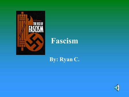 Fascism By: Ryan C. What is Fascism? Fascism is a type of strict government Fascism showed extreme militaristic nationalism toward the homeland Fascism.