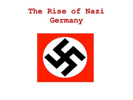 The Rise of Nazi Germany. Rise of the Weimer's Republic As world war I ended Germany was on brink of chaos. Their leader was forced to leave due to the.