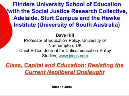 Flinders University School of Education (with the Social Justice Research Collective, Adelaide, Sturt Campus and the Hawke Institute (University of South.