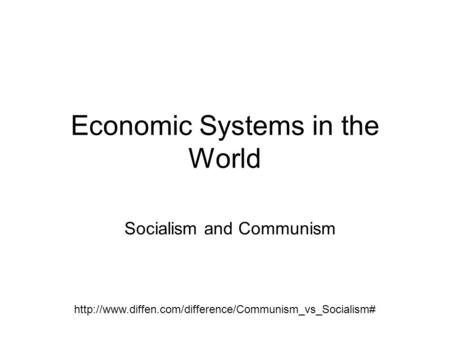 Economic Systems in the World Socialism and Communism