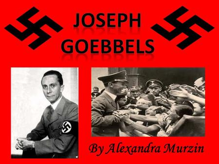 By Alexandra Murzin. Born on October 29 th 1897 in Rheydt, Germany The Goebbels family was Catholic He had Four siblings He had a deformed right leg,
