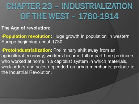 Chapter 23 – Industrialization of the West –