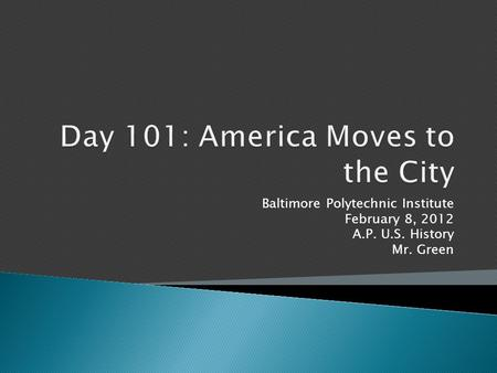 Day 101: America Moves to the City