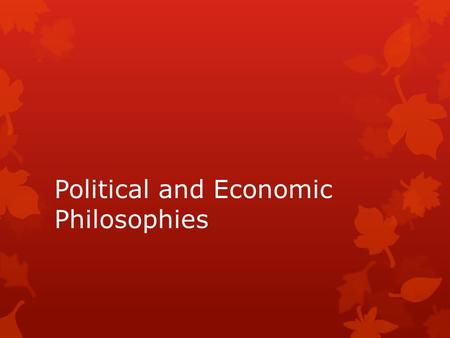 Political and Economic Philosophies