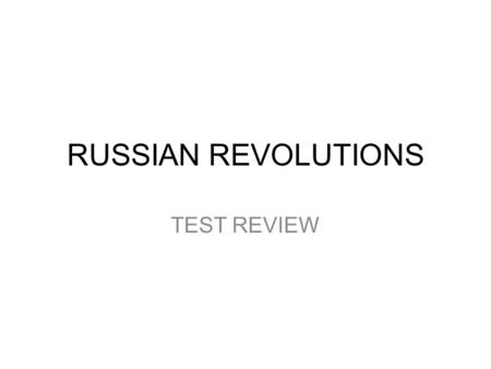 RUSSIAN REVOLUTIONS TEST REVIEW. TERMS DECEMBERIST REVOLT – Decemberists tried to overthrow Nicholas I; resulted in 100s of revolutionaries exiled to.