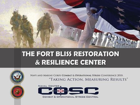 THE FORT BLISS RESTORATION & RESILIENCE CENTER.