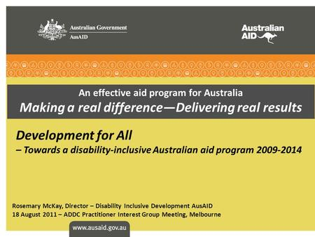 An effective aid program for Australia Making a real difference—Delivering real results Development for All – Towards a disability-inclusive Australian.