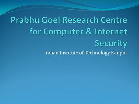 Indian Institute of Technology Kanpur. Agenda Introduction Objectives of the Centre Current Activities Research Profile Research Projects Significant.