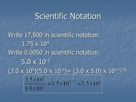 Scientific Notation Write 17,500 in scientific notation x 104