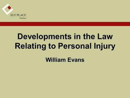 Developments in the Law Relating to Personal Injury William Evans.