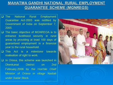  The National Rural Employment Guarantee Act-2005 was notified by Government of India on September 7, 2005.  The basic objective of MGNREGA is to enhance.
