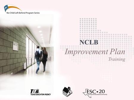 Improvement Plan Training NCLB. No Child Left Behind Program Series: Improvement Plans.