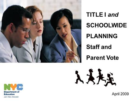 TITLE I and SCHOOLWIDE PLANNING Staff and Parent Vote April 2009.