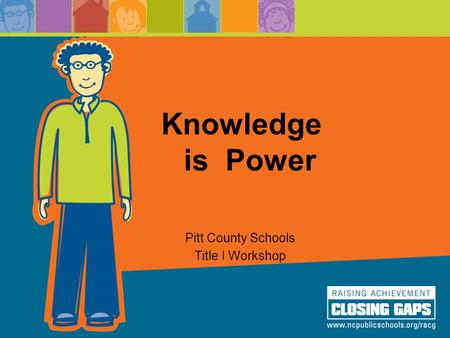 Knowledge is Power Pitt County Schools Title I Workshop.