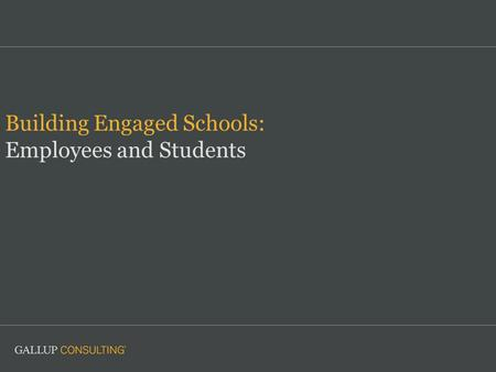 Building Engaged Schools: Employees and Students.