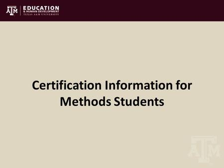 Certification Information for Methods Students. CEHD Content Testing Policy The College of Education has approved a policy whereby all students completing.