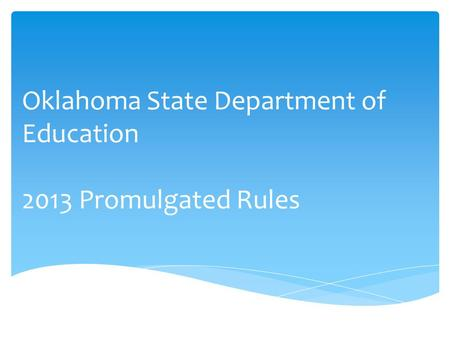 Oklahoma State Department of Education 2013 Promulgated Rules.